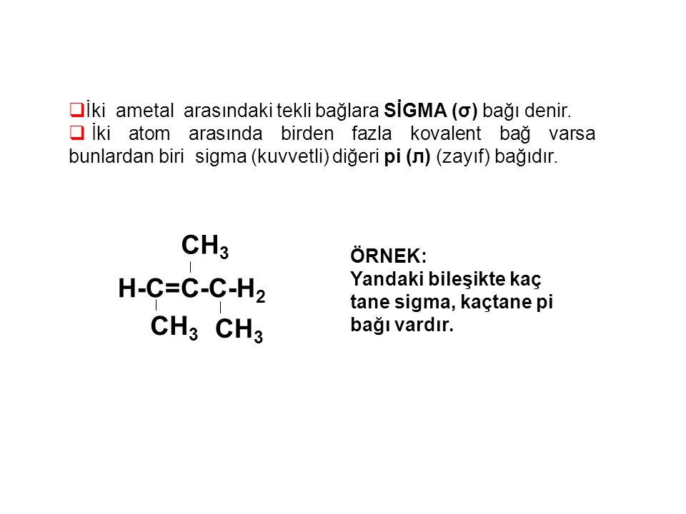İki ametal arasındaki tekli bağlara SİGMA (σ) bağı denir.