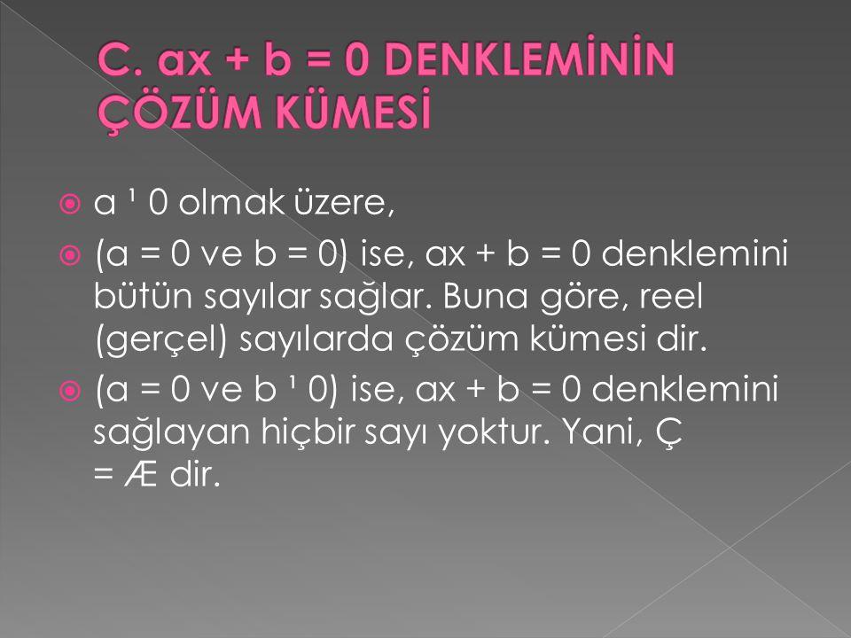 C. ax + b = 0 DENKLEMİNİN ÇÖZÜM KÜMESİ