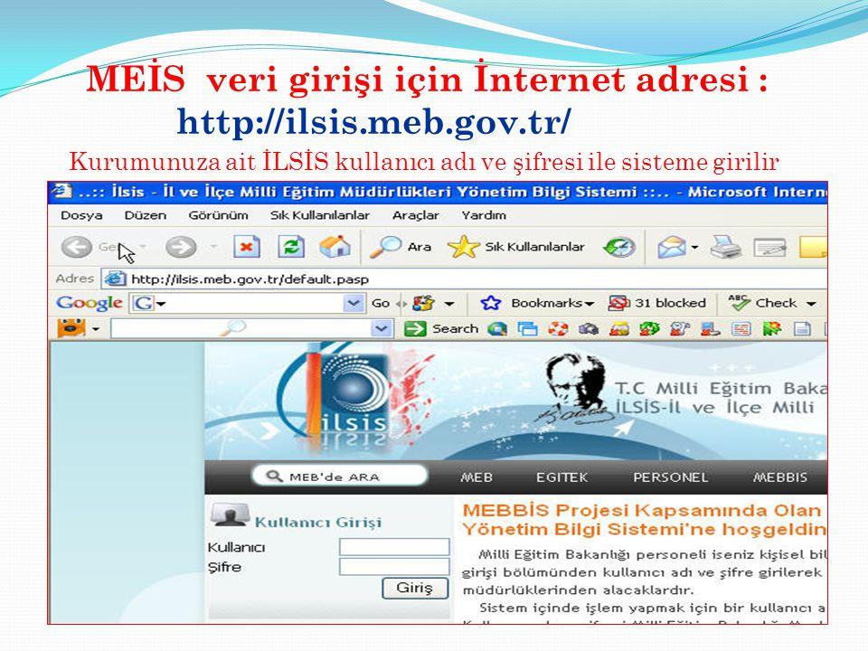 MEİS veri girişi için İnternet adresi : http://ilsis.meb.gov.tr/