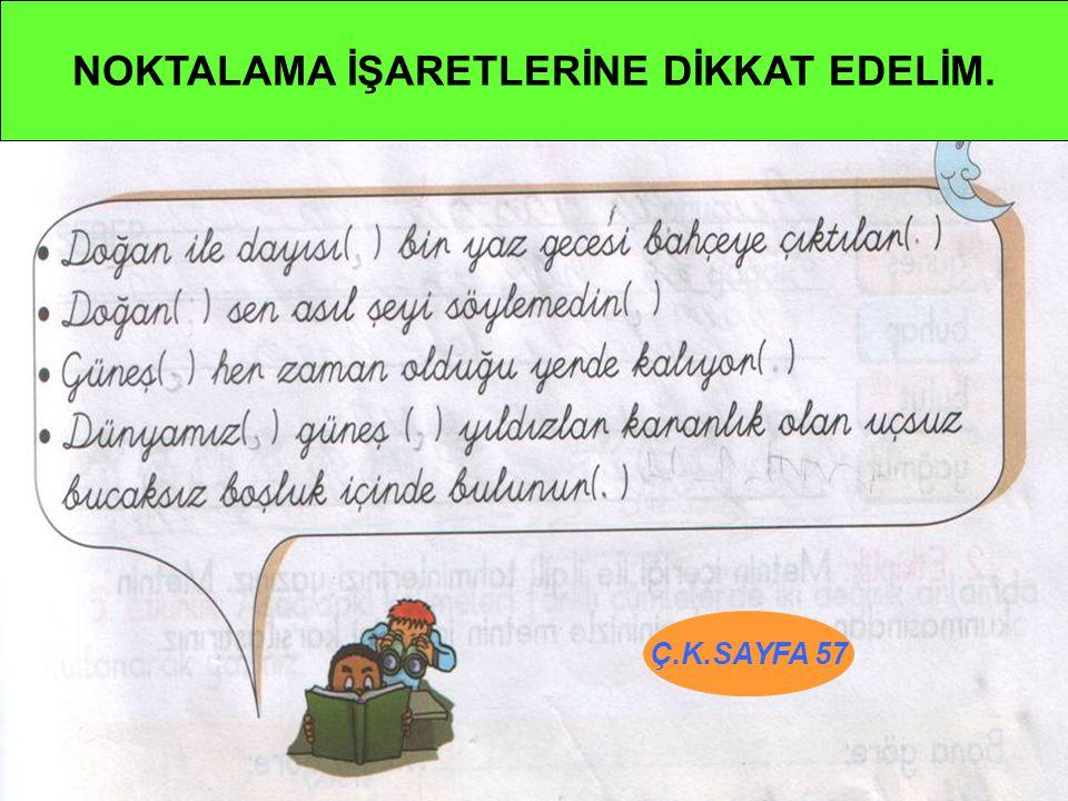 NOKTALAMA İŞARETLERİNE DİKKAT EDELİM.