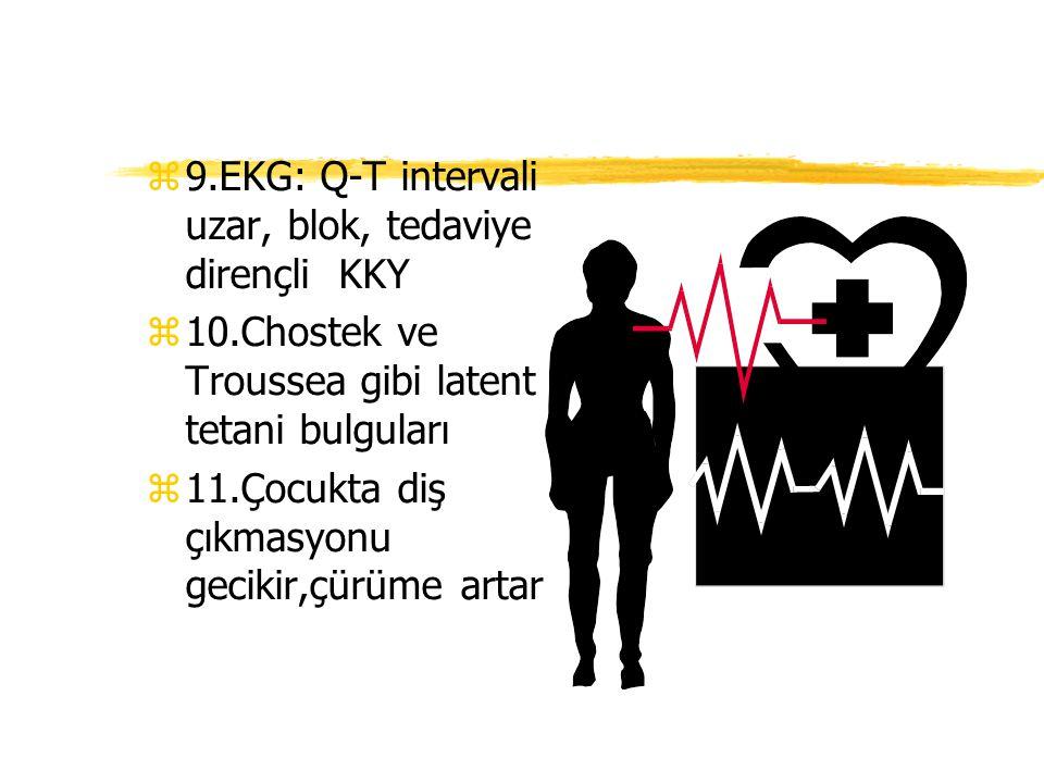 9.EKG: Q-T intervali uzar, blok, tedaviye dirençli KKY