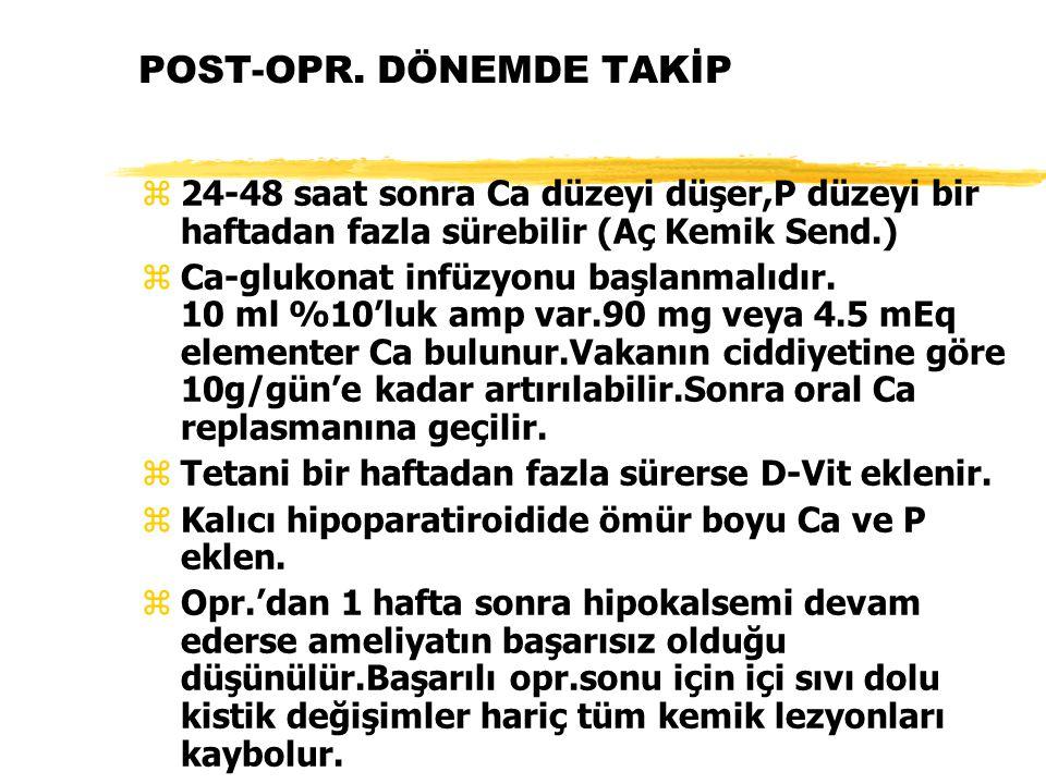 POST-OPR. DÖNEMDE TAKİP