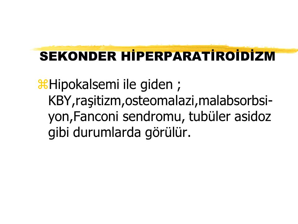 SEKONDER HİPERPARATİROİDİZM