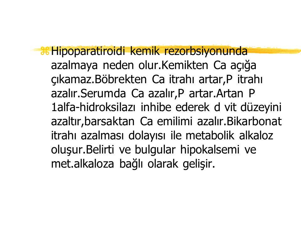Hipoparatiroidi kemik rezorbsiyonunda azalmaya neden olur