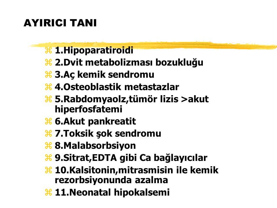 AYIRICI TANI 1.Hipoparatiroidi 2.Dvit metabolizması bozukluğu