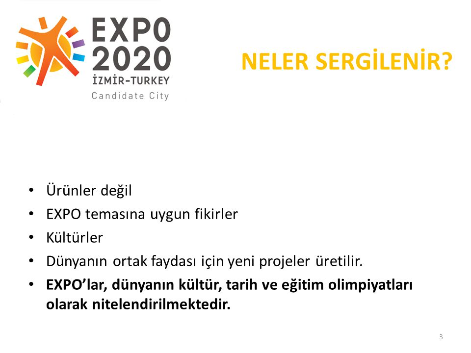 NELER SERGİLENİR Ürünler değil EXPO temasına uygun fikirler Kültürler