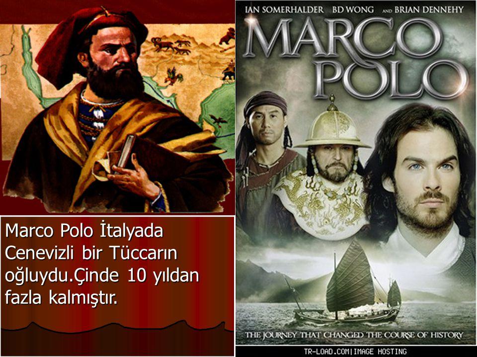 Marco Polo İtalyada Cenevizli bir Tüccarın oğluydu