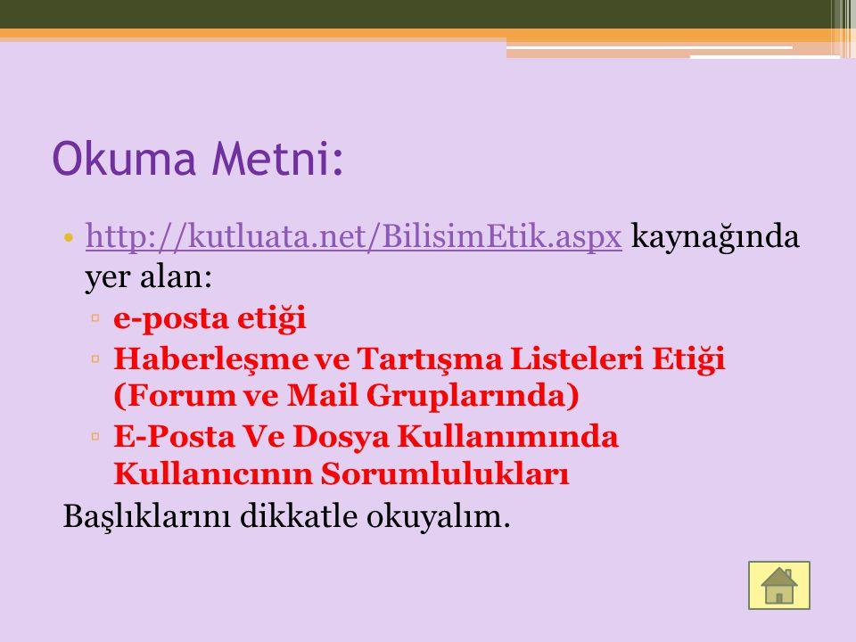 Okuma Metni: http://kutluata.net/BilisimEtik.aspx kaynağında yer alan: