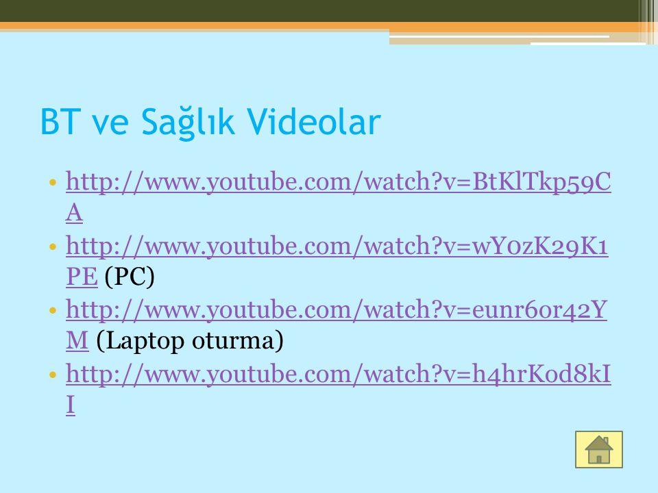 BT ve Sağlık Videolar http://www.youtube.com/watch v=BtKlTkp59C A