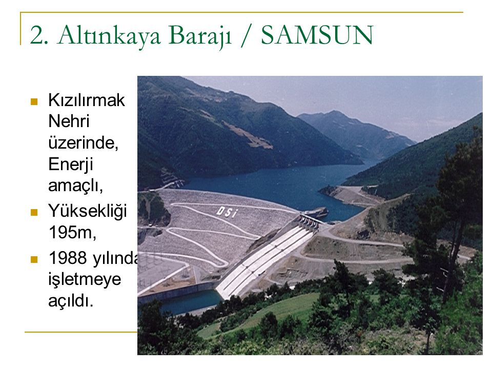 2. Altınkaya Barajı / SAMSUN
