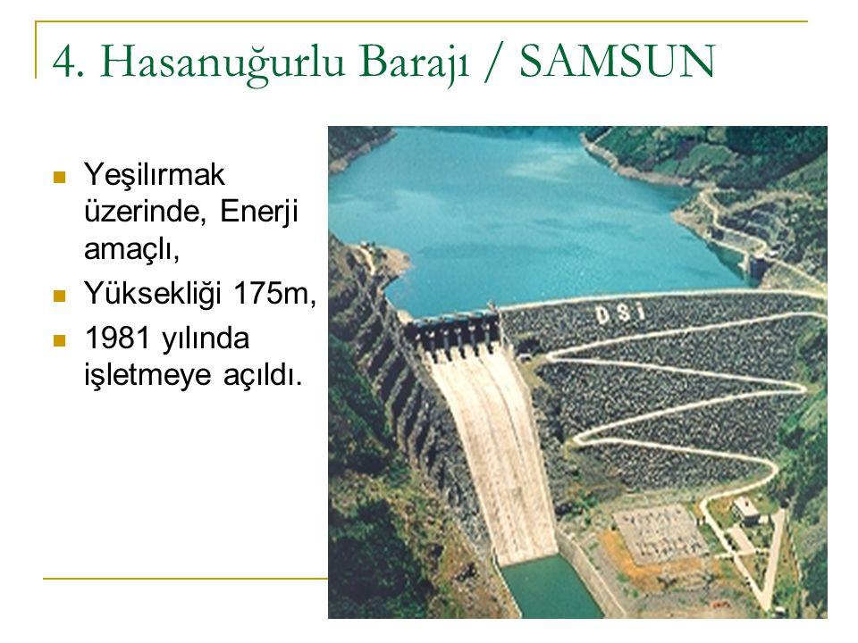 4. Hasanuğurlu Barajı / SAMSUN