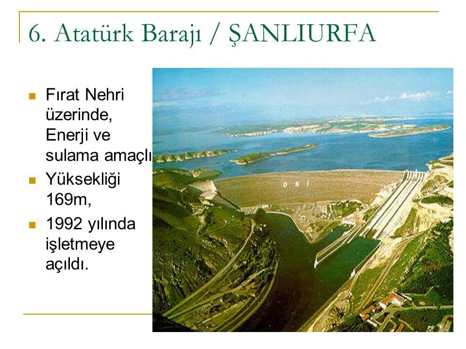 6. Atatürk Barajı / ŞANLIURFA