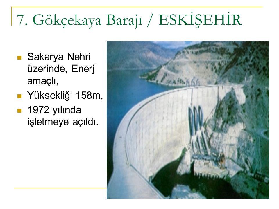 7. Gökçekaya Barajı / ESKİŞEHİR