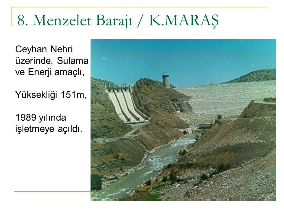 8. Menzelet Barajı / K.MARAŞ