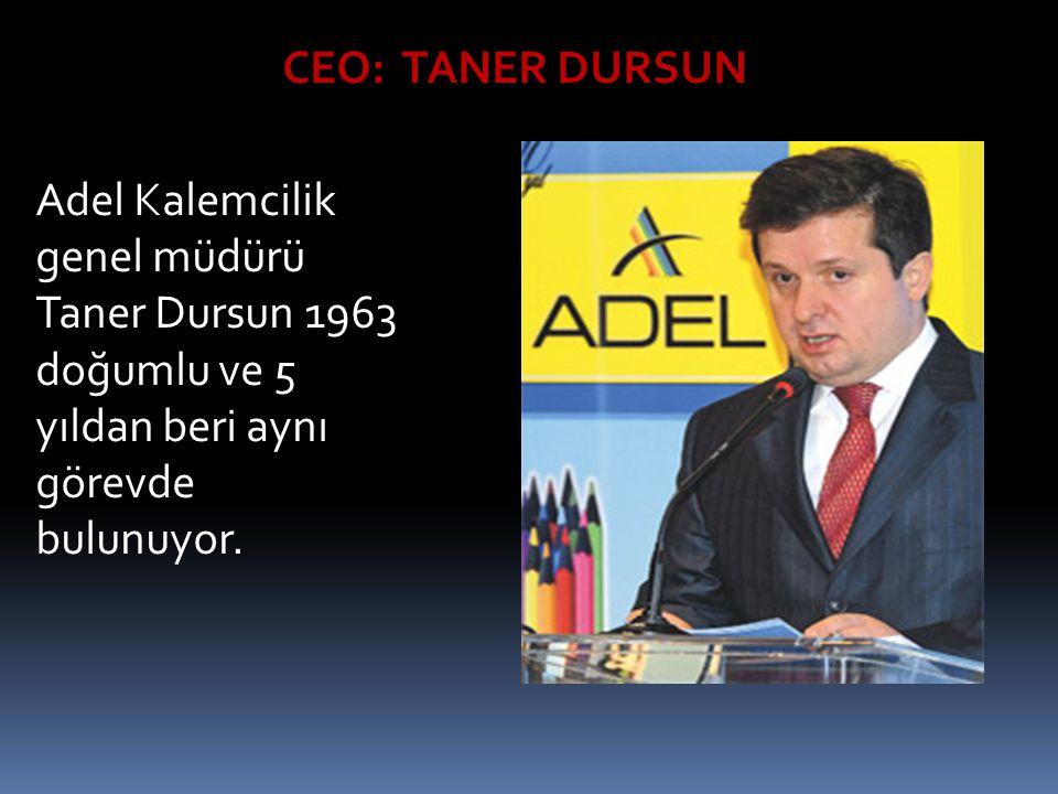 CEO: TANER DURSUN Adel Kalemcilik genel müdürü Taner Dursun 1963 doğumlu ve 5 yıldan beri aynı görevde bulunuyor.