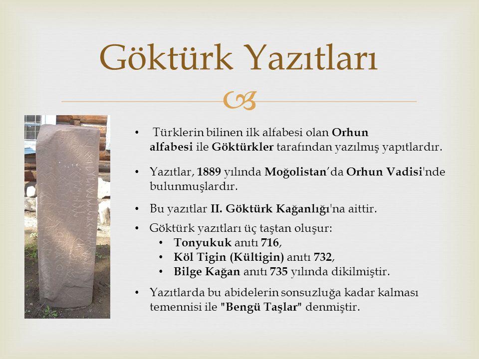Göktürk Yazıtları Türklerin bilinen ilk alfabesi olan Orhun alfabesi ile Göktürkler tarafından yazılmış yapıtlardır.