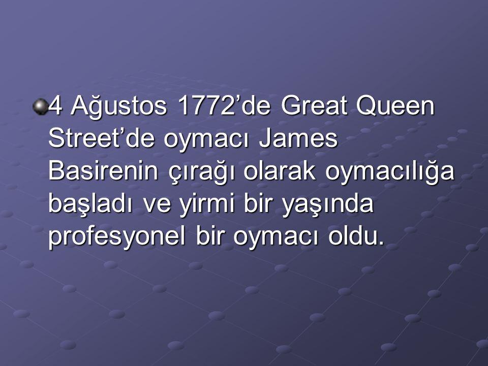4 Ağustos 1772'de Great Queen Street'de oymacı James Basirenin çırağı olarak oymacılığa başladı ve yirmi bir yaşında profesyonel bir oymacı oldu.