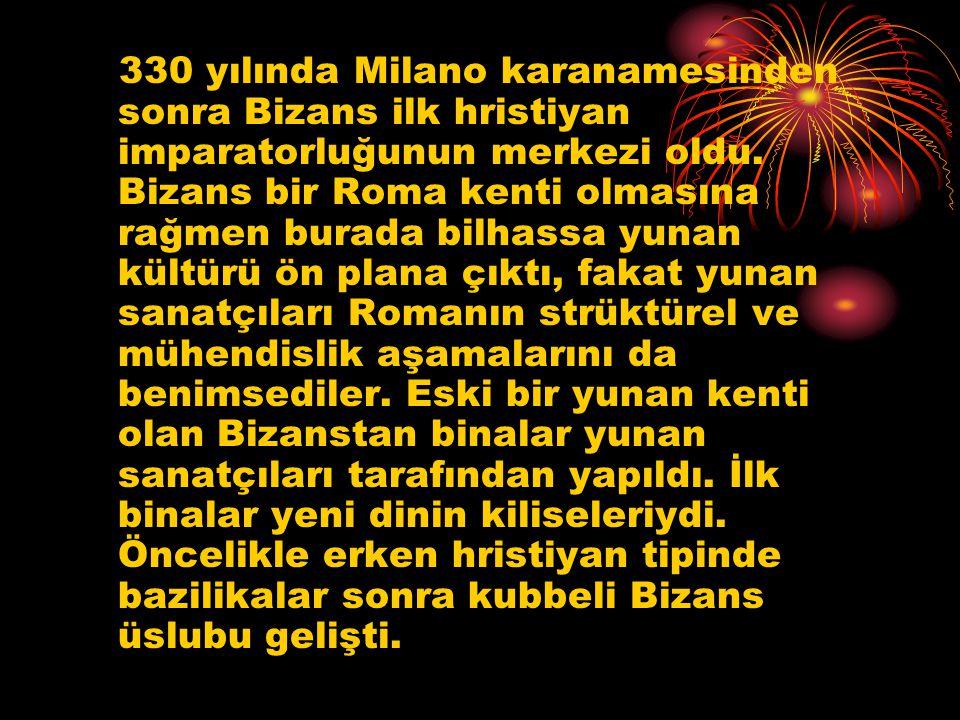 330 yılında Milano karanamesinden sonra Bizans ilk hristiyan imparatorluğunun merkezi oldu.