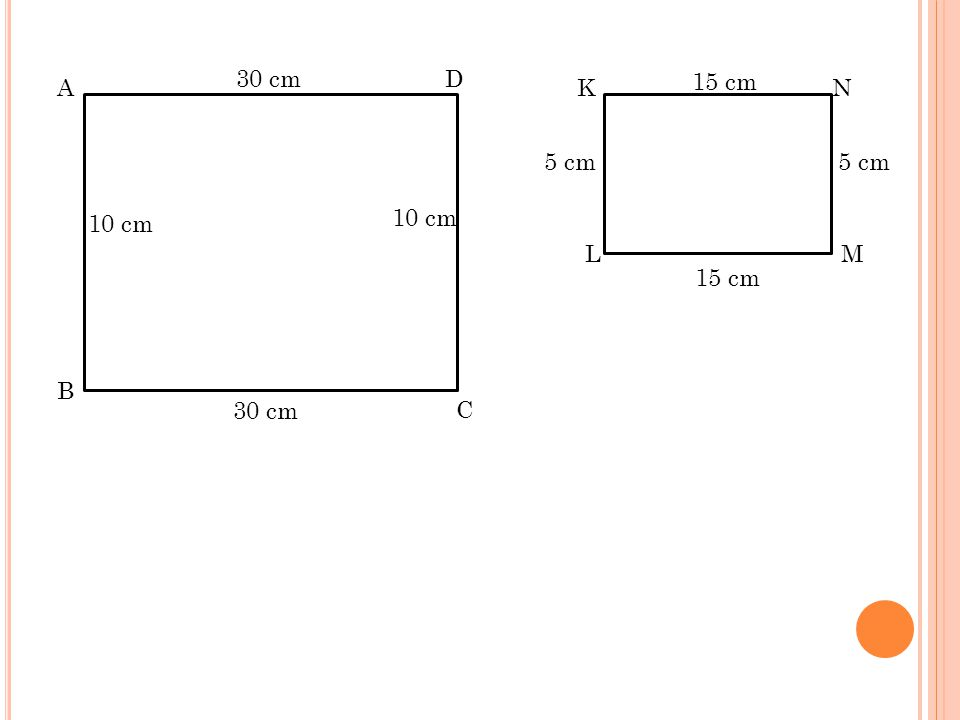 30 cm D A K 15 cm N 5 cm 5 cm 10 cm 10 cm L M 15 cm B 30 cm C