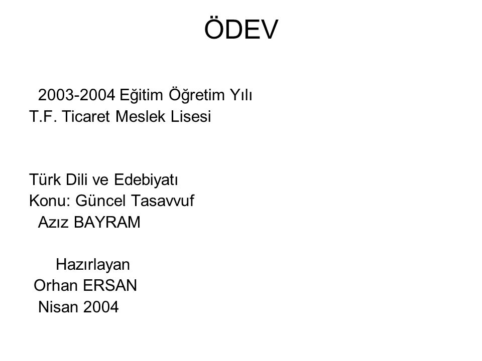 ÖDEV 2003-2004 Eğitim Öğretim Yılı T.F. Ticaret Meslek Lisesi
