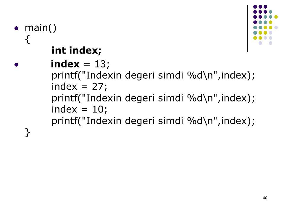 main() { int index;