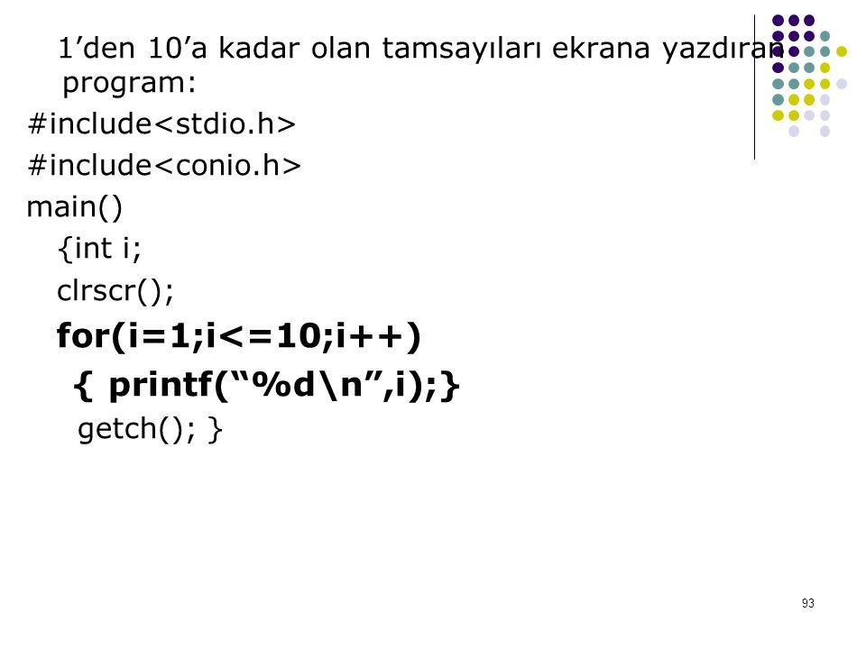 1'den 10'a kadar olan tamsayıları ekrana yazdıran program: