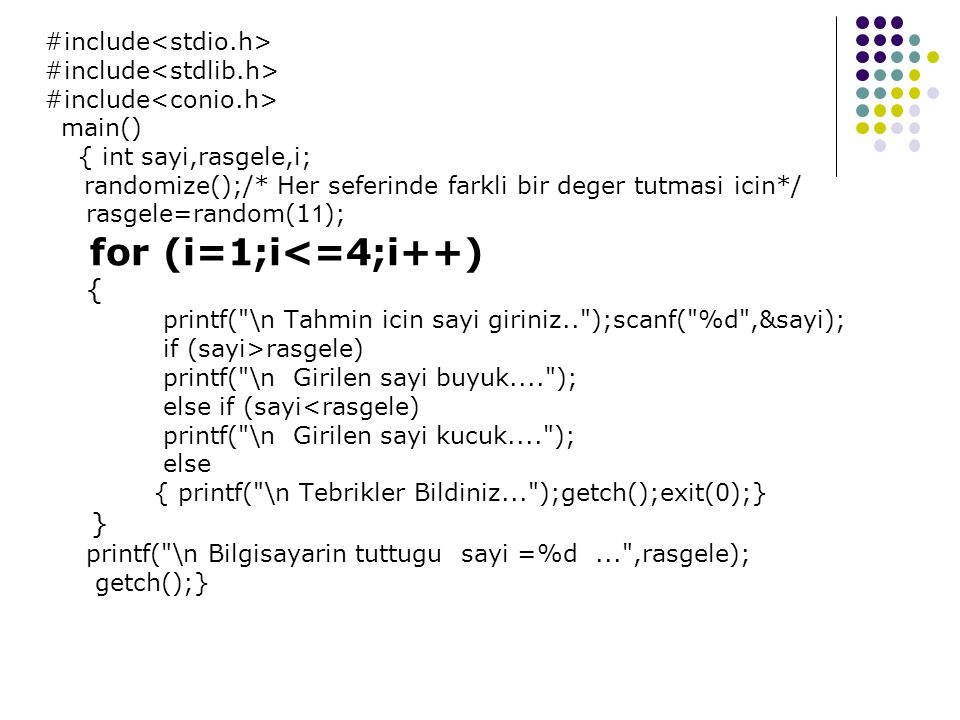 for (i=1;i<=4;i++) } #include<stdio.h>