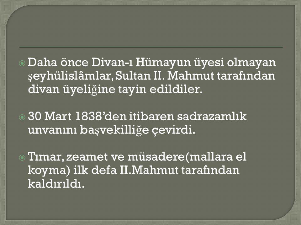 Daha önce Divan-ı Hümayun üyesi olmayan şeyhülislâmlar, Sultan II