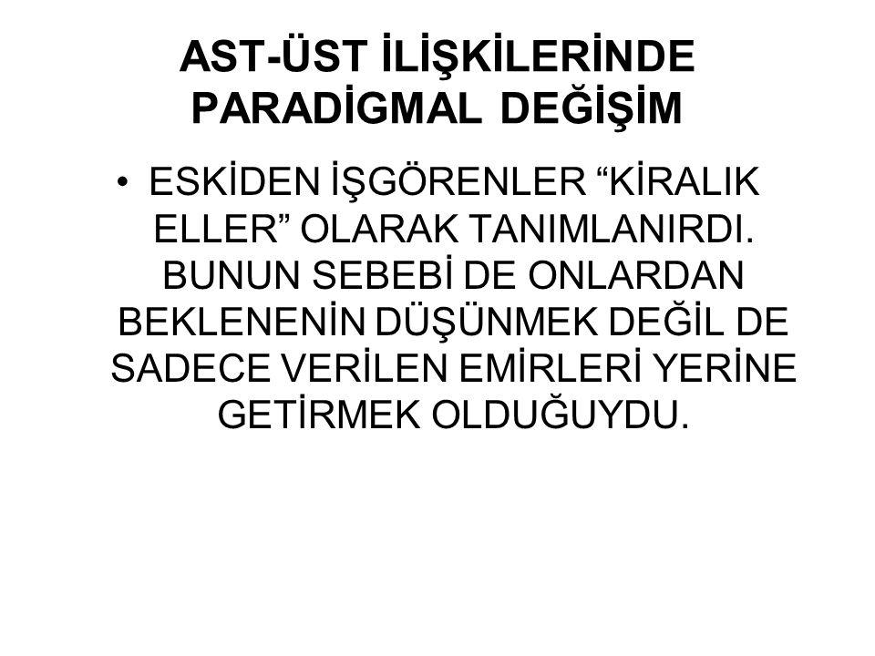AST-ÜST İLİŞKİLERİNDE PARADİGMAL DEĞİŞİM