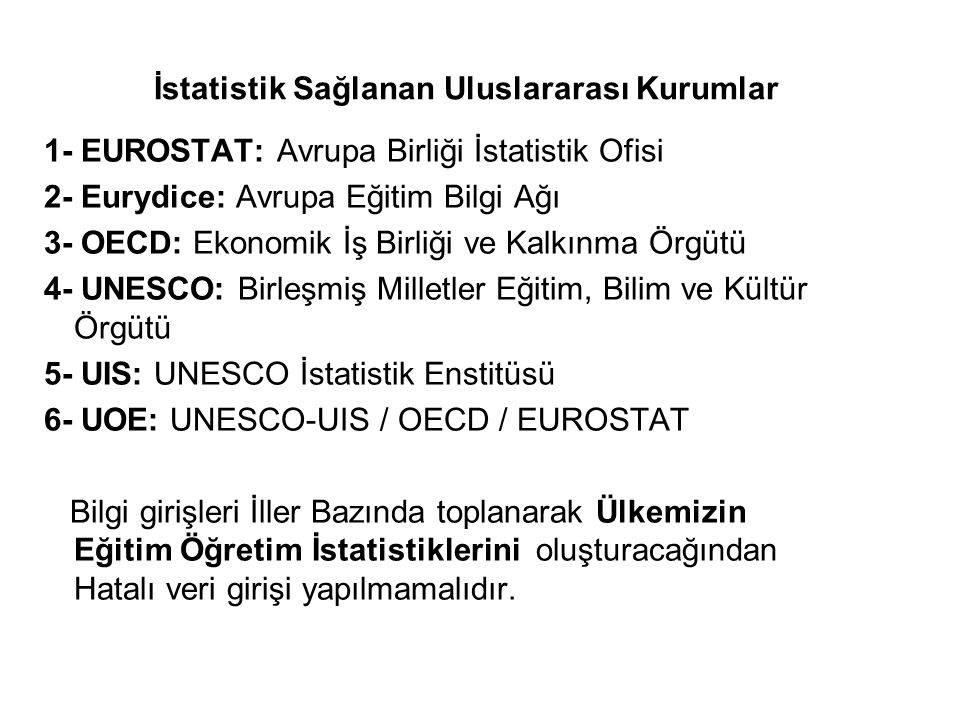 İstatistik Sağlanan Uluslararası Kurumlar