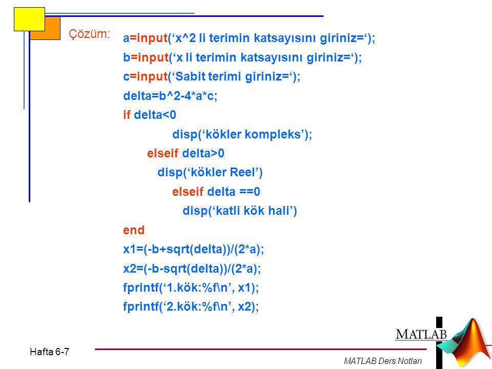 a=input('x^2 li terimin katsayısını giriniz=');