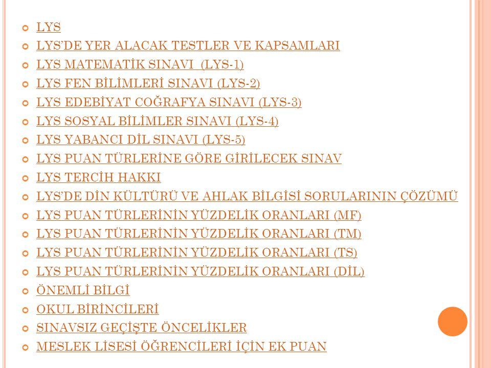 LYS LYS'DE YER ALACAK TESTLER VE KAPSAMLARI. LYS MATEMATİK SINAVI (LYS-1) LYS FEN BİLİMLERİ SINAVI (LYS-2)