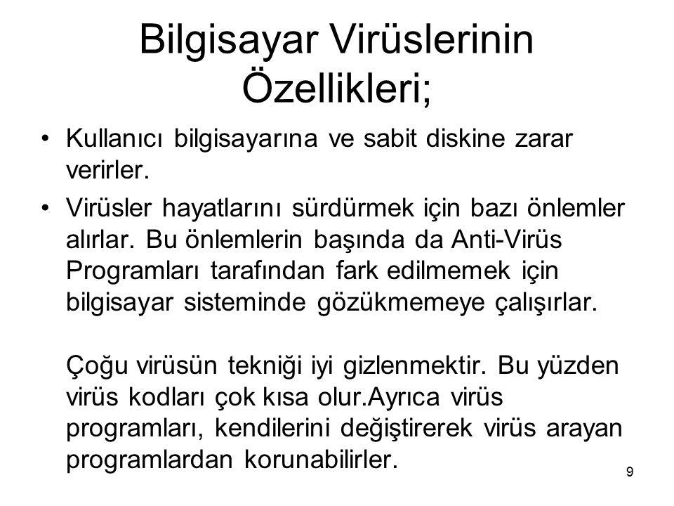Bilgisayar Virüslerinin Özellikleri;