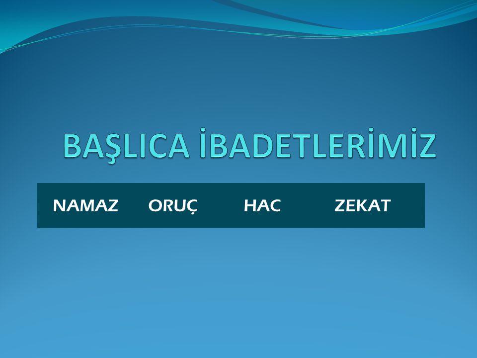 BAŞLICA İBADETLERİMİZ