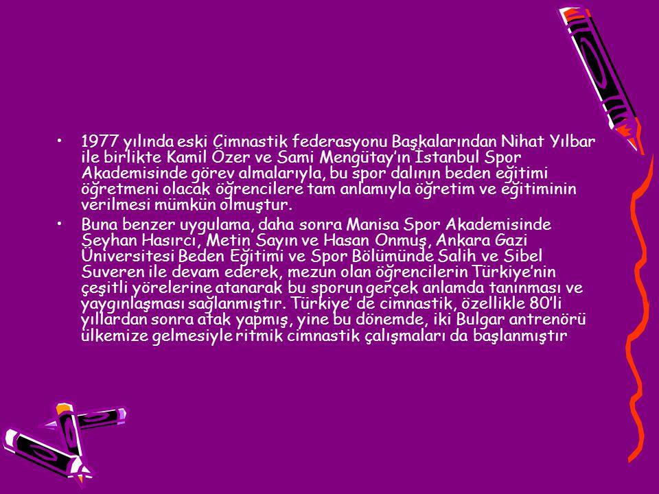 1977 yılında eski Cimnastik federasyonu Başkalarından Nihat Yılbar ile birlikte Kamil Özer ve Sami Mengütay'ın İstanbul Spor Akademisinde görev almalarıyla, bu spor dalının beden eğitimi öğretmeni olacak öğrencilere tam anlamıyla öğretim ve eğitiminin verilmesi mümkün olmuştur.