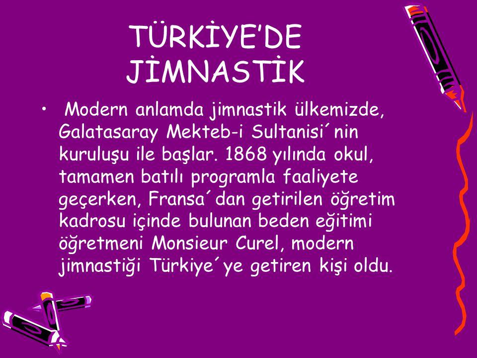 TÜRKİYE'DE JİMNASTİK