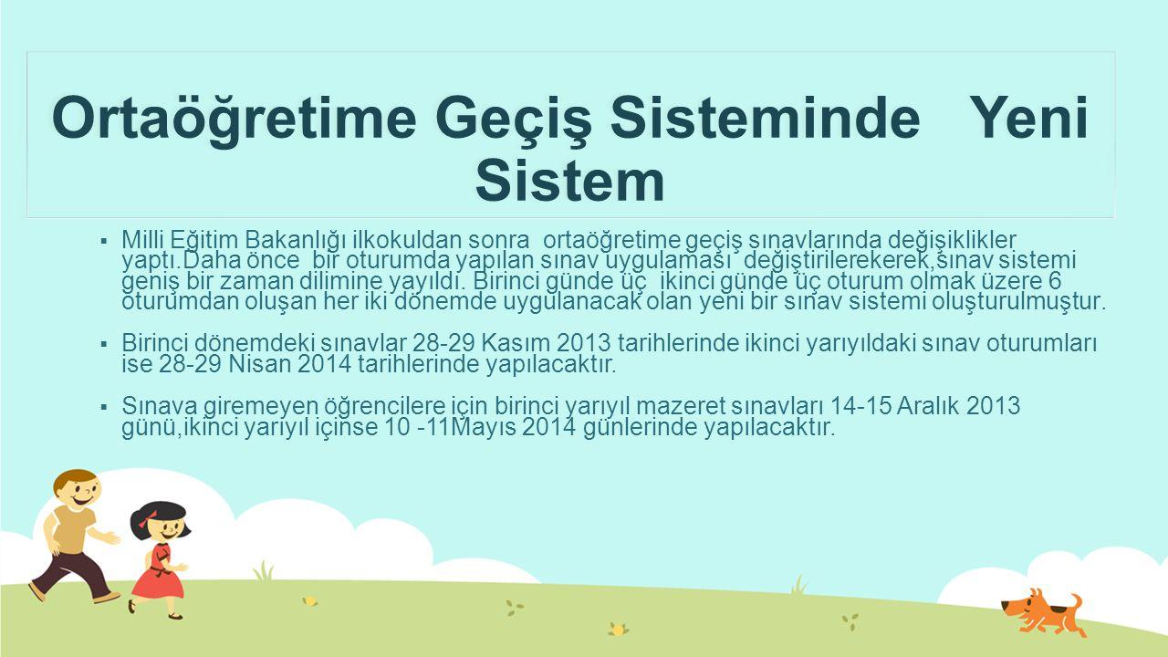 Ortaöğretime Geçiş Sisteminde Yeni Sistem