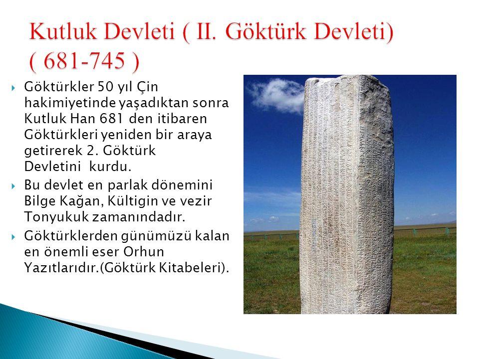 Kutluk Devleti ( II. Göktürk Devleti) ( 681-745 )