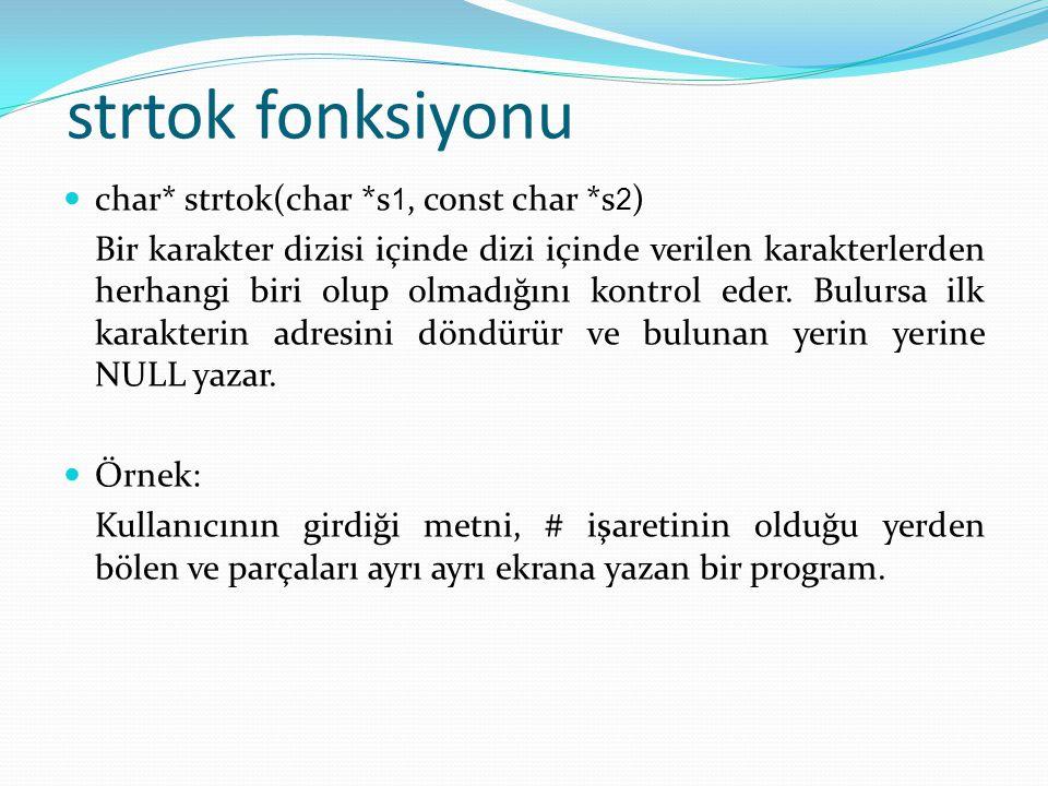 strtok fonksiyonu char* strtok(char *s1, const char *s2)