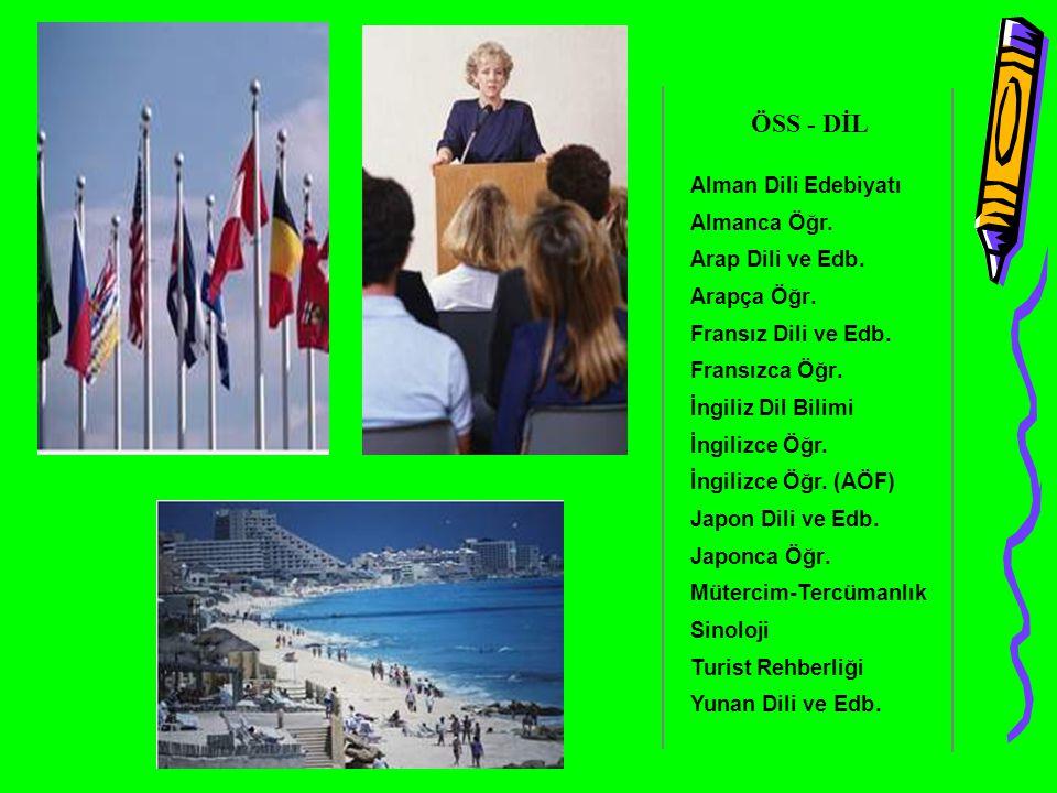 ÖSS - DİL Alman Dili Edebiyatı Almanca Öğr . Arap Dili ve Edb . Arapça
