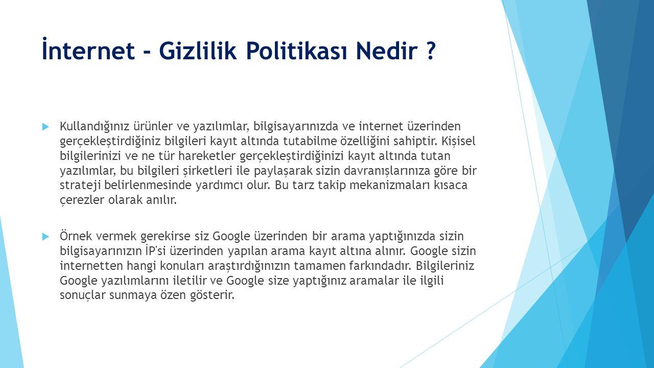 İnternet - Gizlilik Politikası Nedir