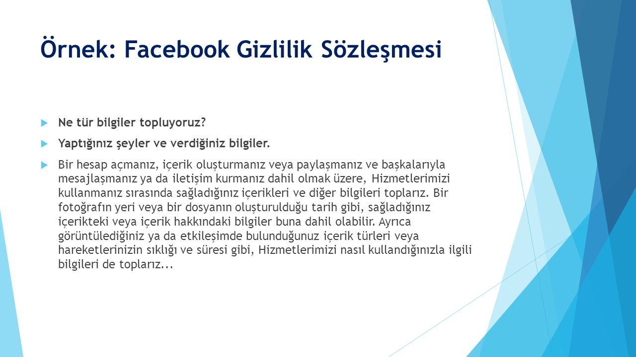 Örnek: Facebook Gizlilik Sözleşmesi