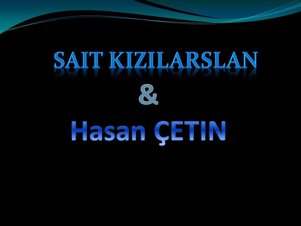 Sait KIZILARSLAN & Hasan ÇETIN