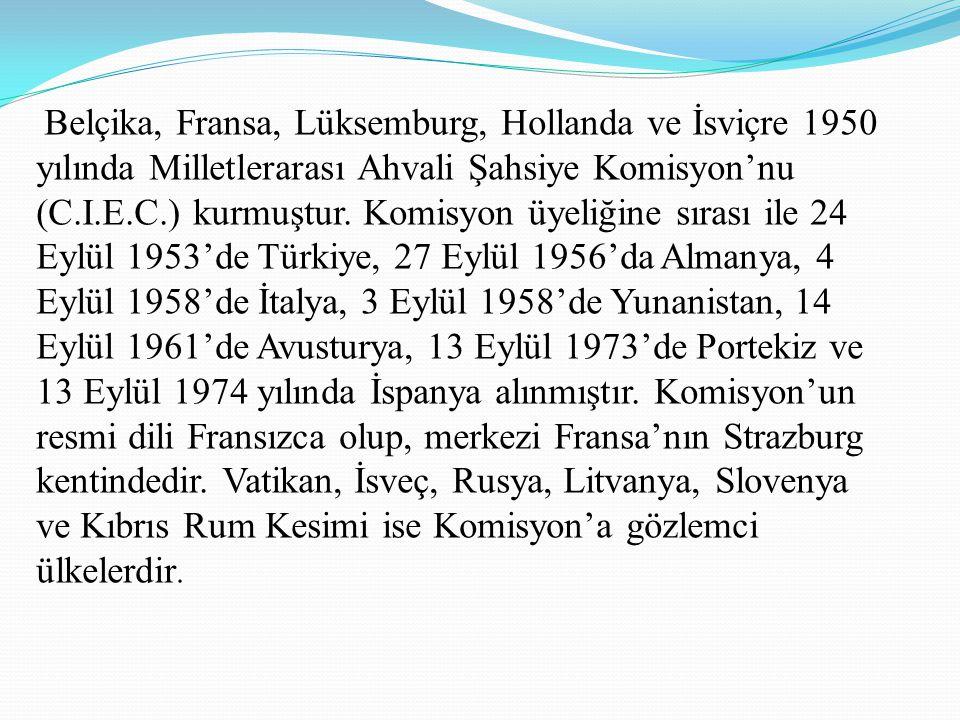 Belçika, Fransa, Lüksemburg, Hollanda ve İsviçre 1950 yılında Milletlerarası Ahvali Şahsiye Komisyon'nu (C.I.E.C.) kurmuştur.