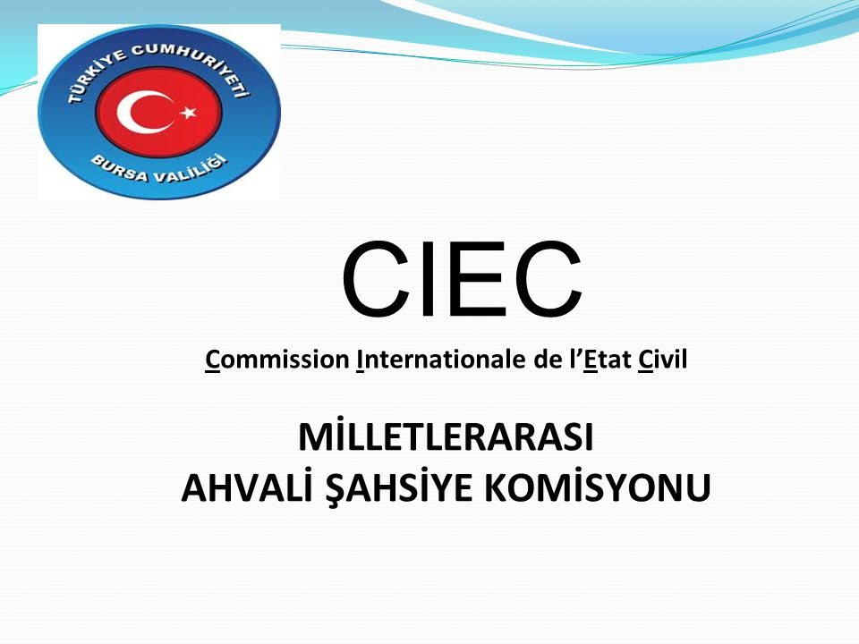 Commission Internationale de l'Etat Civil AHVALİ ŞAHSİYE KOMİSYONU