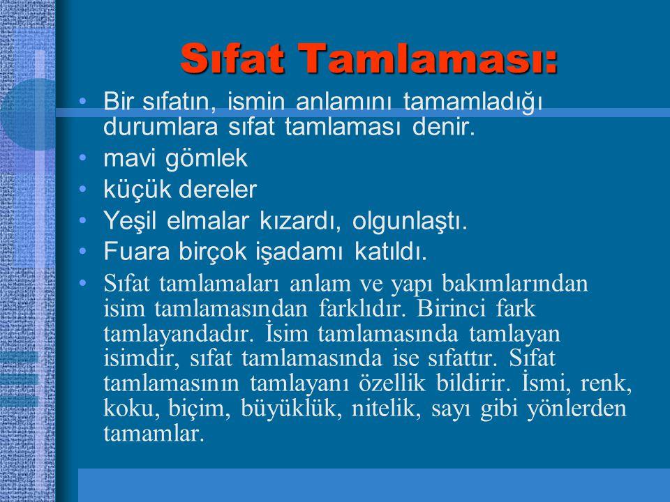 Sıfat Tamlaması: Bir sıfatın, ismin anlamını tamamladığı durumlara sıfat tamlaması denir. mavi gömlek.