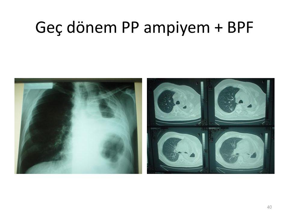 Geç dönem PP ampiyem + BPF