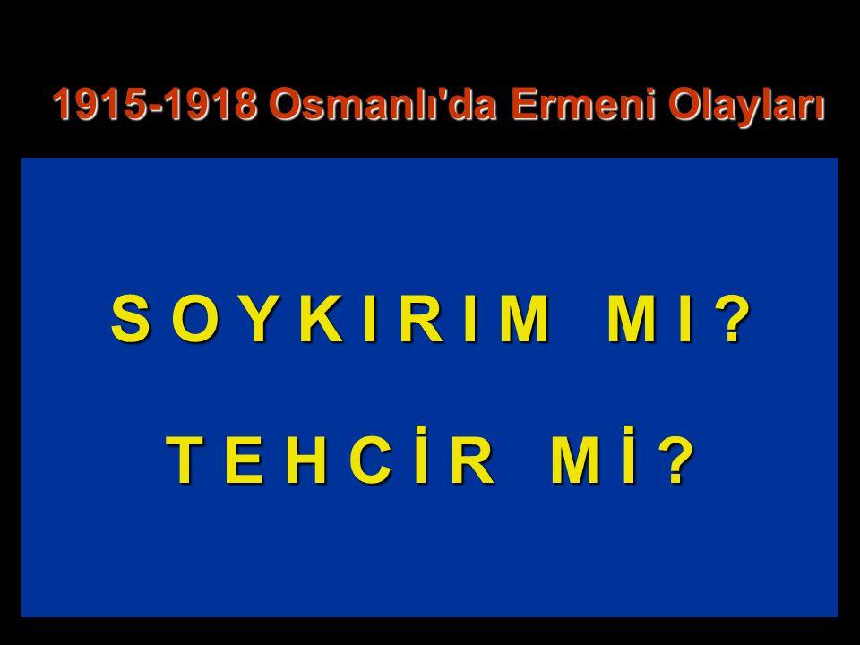 1915-1918 Osmanlı da Ermeni Olayları