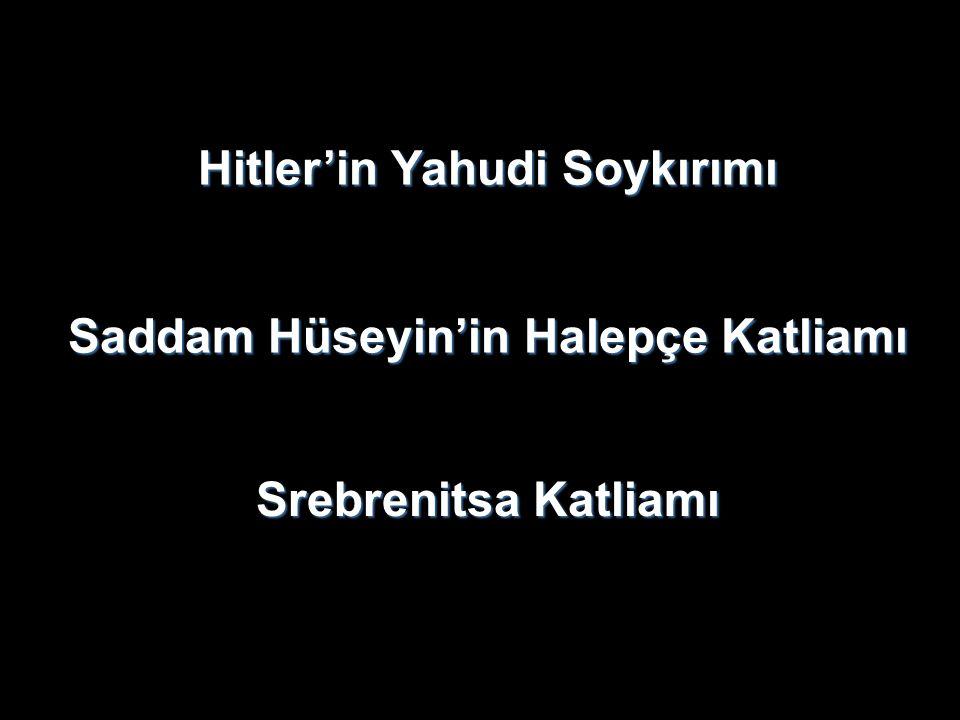 Hitler'in Yahudi Soykırımı Saddam Hüseyin'in Halepçe Katliamı