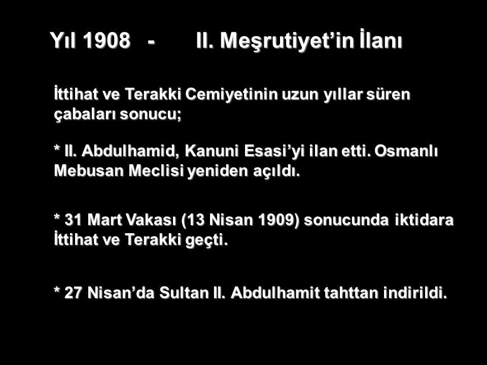 Yıl 1908 - II. Meşrutiyet'in İlanı
